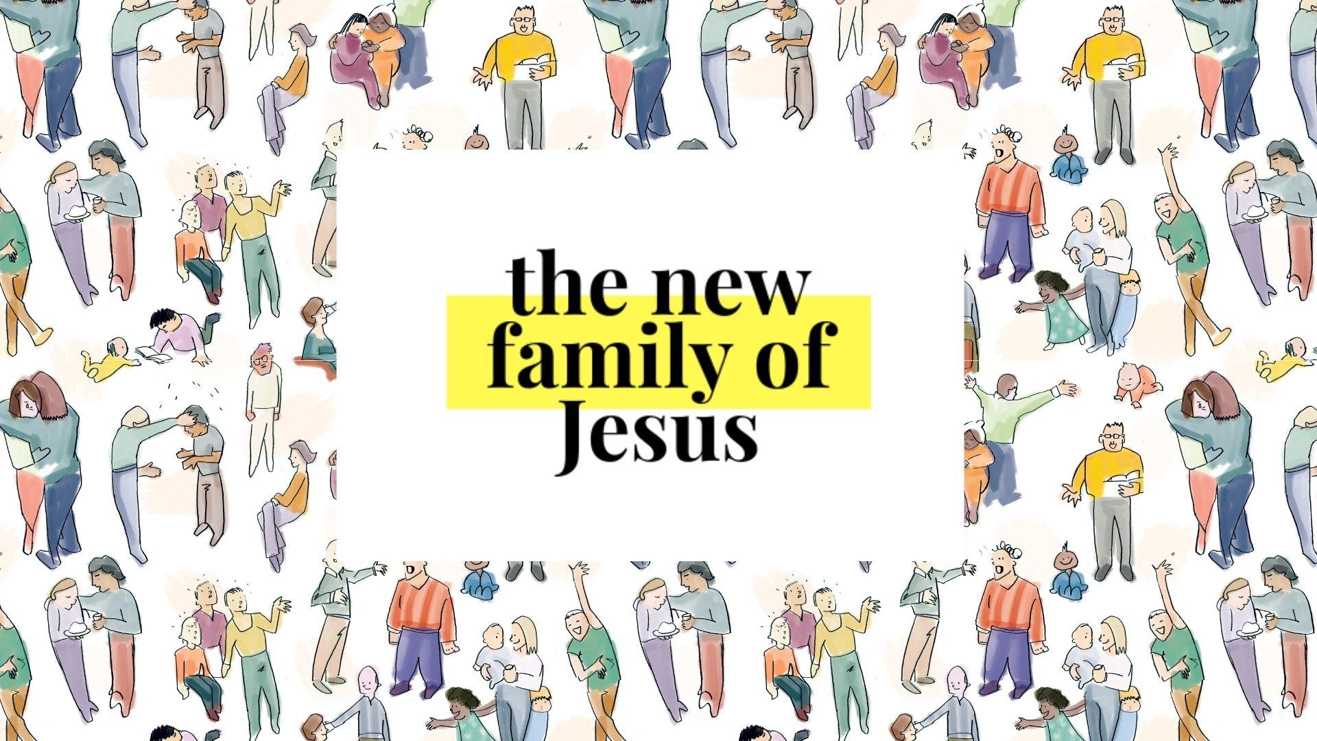 The New Family of Jesus – Prayer